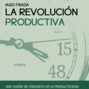 """¡Ya está disponible el libro """"La revolución productiva""""!"""